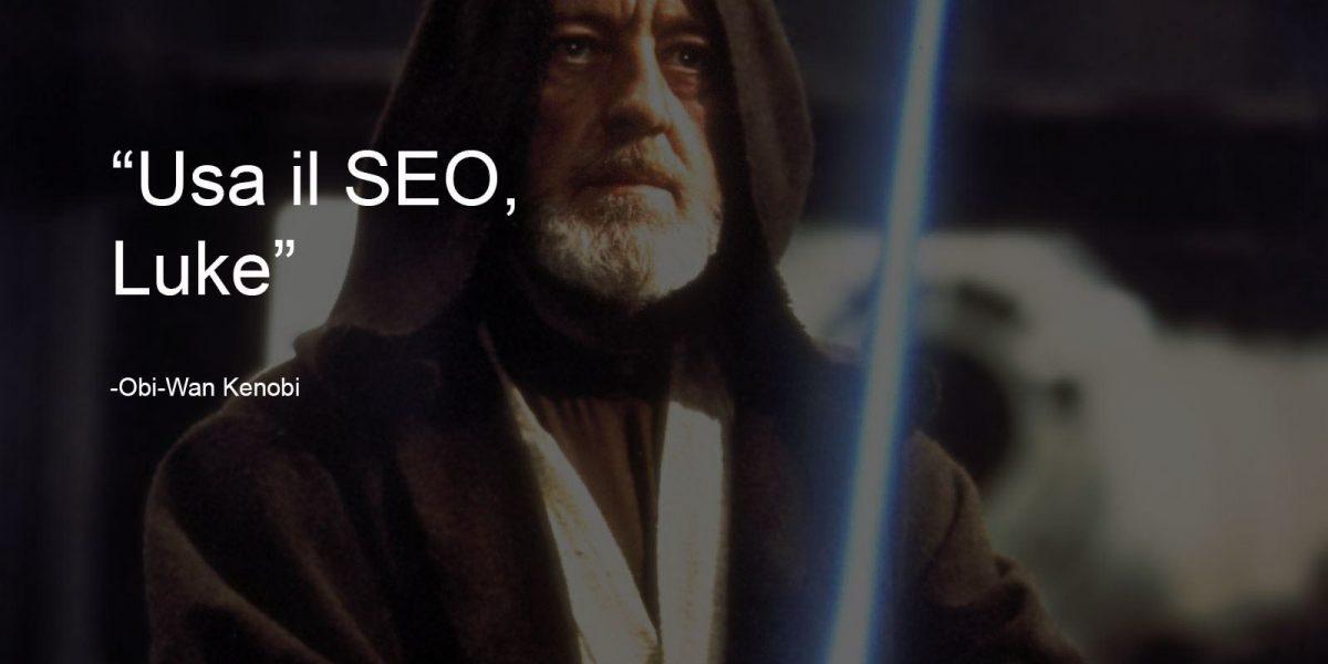 Un consiglio da Star Wars? Usa una strategia SEO
